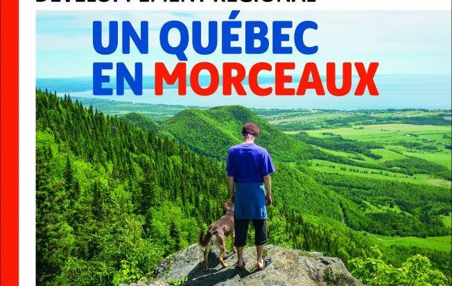 <strong/>Développement régional – Un Québec en morceaux</strong>